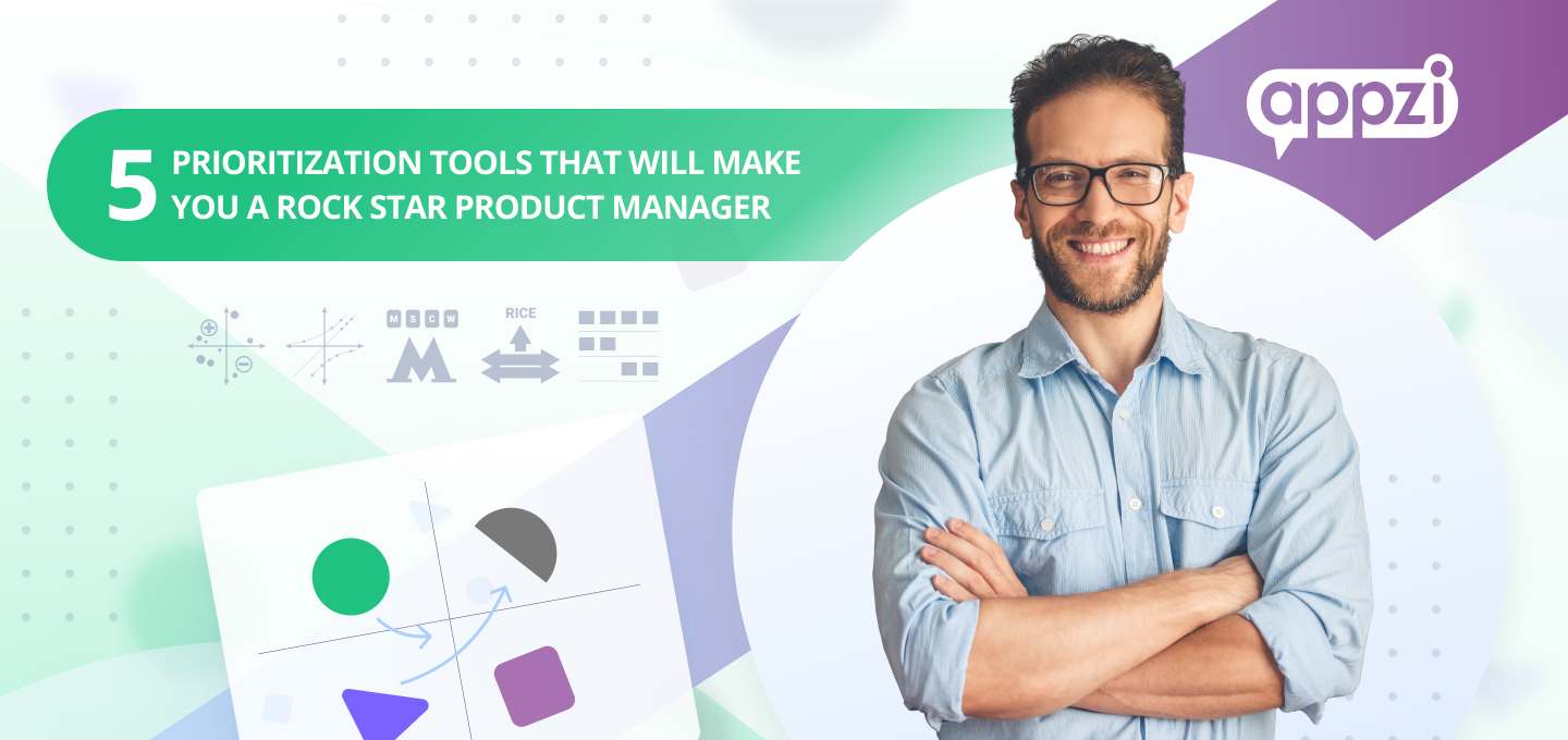 5 feature prioritization tools that will make you a rock star product manager